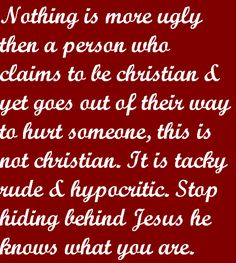 Well said.... well said.  Taking stabs, calling me names, starting trouble.... God sees who you are.  Quit hiding behind that church.