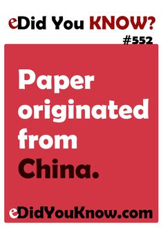 Paper originated from China. http://edidyouknow.com/did-you-know-552/