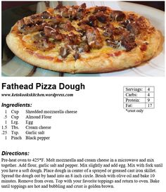What kind of diet lets you eat pizza any time you want? Keto of course. You just have to figure out how to get rid of the thirty or more carbs in your average crust. A lot of keto people just eat t… Fathead Pizza Dough—doubles well for a larger pan Af Ketogenic Recipes, Diabetic Recipes, Low Carb Recipes, Diet Recipes, Cooking Recipes, Healthy Recipes, Pizza Recipes, Diabetic Snacks Type 2, Fat Head Recipes