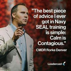 """""""The best piece of advice I ever got in Navy SEAL training is simple: Calm is Contagious."""" - The Globe / Honor. Get an inside look at what life is like inside America's Navy Great Quotes, Quotes To Live By, Me Quotes, Motivational Quotes, Inspirational Quotes, The Words, Quotable Quotes, Life Lessons, Just In Case"""