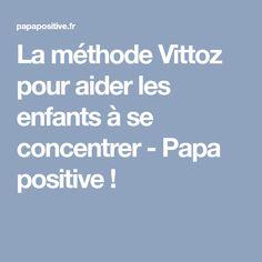 La méthode Vittoz pour aider les enfants à se concentrer - Papa positive !