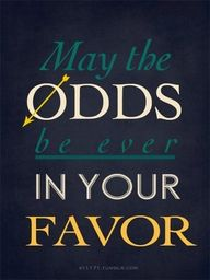 May the odds....