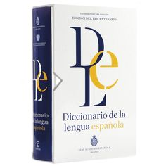 Diccionario de la lengua española / Real Academia Española. -- 23ª ed. -- Barcelona : Espasa-Calpe, 2014. Edición del Tricentenario.