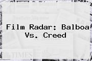 http://tecnoautos.com/wp-content/uploads/imagenes/tendencias/thumbs/film-radar-balboa-vs-creed.jpg Creed. Film Radar: Balboa vs. Creed, Enlaces, Imágenes, Videos y Tweets - http://tecnoautos.com/actualidad/creed-film-radar-balboa-vs-creed/