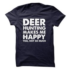 (Tshirt Most Produce) Deer hunting makes me happy  Teeshirt of year  Deer hunting makes me happy you not so much  Tshirt Guys Lady Hodie  SHARE and Get Discount Today Order now before we SELL OUT  Camping hunting makes me me happy teeshirt