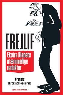 Dette er bogen, som omhandler Ekstra Bladets storslåede redaktør Frejlif Olsen.