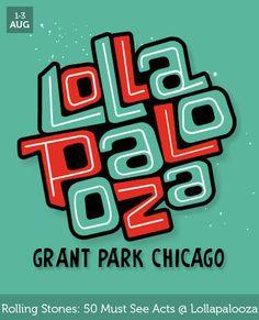 August 1-3 - Lollapalooza