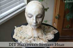 DIY Halloween Severed Head- inexpensive and easy! Full step by step tutorial.