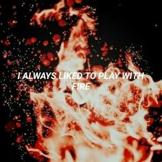 """— Sam Tinnesz, """"Play With Fire"""" Red Aesthetic, Character Aesthetic, Laura Lee, Writing Prompts, Burns, Witch, Ranger, Fire, Feelings"""