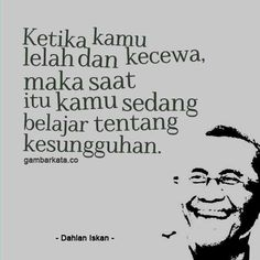 New Quotes Indonesia Motivasi Semangat 49 Ideas Jokes Quotes, New Quotes, Happy Quotes, Motivational Quotes, Funny Quotes, Qoutes, Family History Quotes, Family Quotes, World Quotes