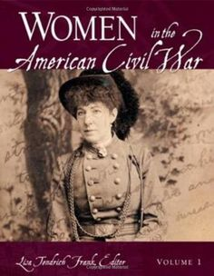Women in the American Civil War by Lisa Tendrich Frank. $195.00. 631 pages. Publisher: ABC-CLIO; 1 edition (December 3, 2007). Publication: December 3, 2007. Edition - 1