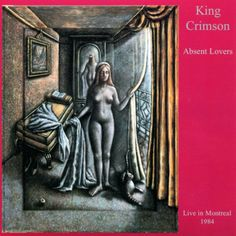 King Crimson – Absent Lovers (Live In Montreal 1984) , cover by P.J.Crook. Pamela June Crook is a Brittish artist, painter and sculptor. Her paintings are featured on the covers of many King Crimson albums (see also other boards)