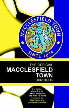 The Official Macclesfield Town Quiz Book by Chris Cowlin,http://www.amazon.com/dp/1906358427/ref=cm_sw_r_pi_dp_trGWsb04BH19V8CV
