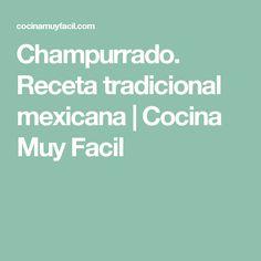 Champurrado. Receta tradicional mexicana | Cocina Muy Facil
