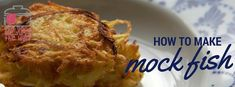 how to make mock fish | the good, the yum & the ugly | Cooker and a Looker - Australian Home Cooking Mashed Potato Cakes, Potato Pancakes, German Potatoes, Baked Vegetables, Fritters, Potato Recipes, Baking Recipes, Healthy Snacks, Fish