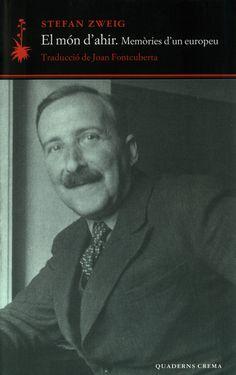 """""""El món d'ahir: memòries d'un europeu"""" de Stefan Zweig"""