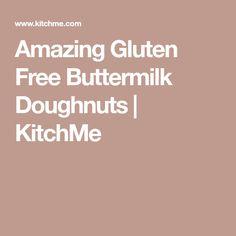 Amazing Gluten Free Buttermilk Doughnuts | KitchMe