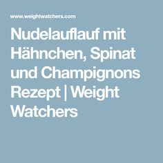 Nudelauflauf mit Hähnchen, Spinat und Champignons Rezept | Weight Watchers Clean Eating, Low Carb, Food And Drink, Diet, Funny Things, Avocado, Curry, Fitness, Mascarpone