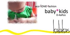eco*love*fashion 4 baby*kids. Love it, find it @kalakas.es