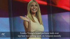 With the help of attractive fragrance and fans' loyalty, Ivanka Trump's brand perfume took over the top two best selling spots on Amazon recently. The scent of the daughter of U.S. President Donald Trump took the two spots of Amazon's best sellers in Women's eau de parfum in the beauty section as of early Saturday -- one for the spray and the other for the roller-ball version.