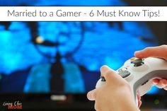 Married to a Gamer - 6 Must Know Tips!