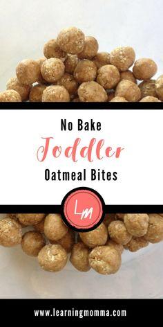 No Bake Toddler Oatmeal Bites -
