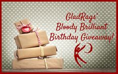 GladRags Bloody Brilliant Birthday Giveaway! Enter by liking or following our brand partners below!