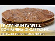 "Le Cecine in Padella con Farina di Castagne ""Ricetta del Dottor Franco Berrino"" - YouTube Sweet Light, B Food, Biscotti, Sugar Free, Health Fitness, Food And Drink, Low Carb, Gluten Free, Healthy Recipes"