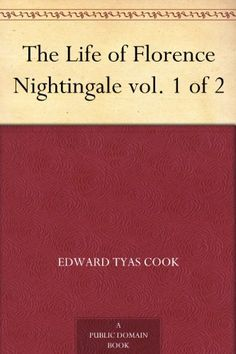 The Life of Florence Nightingale vol. 1 of 2 by [Cook, Edward Tyas]