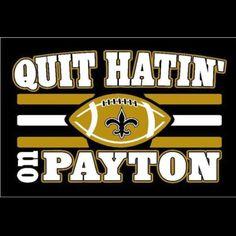 Quit hatin' on Payton!