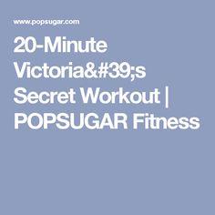 20-Minute Victoria's Secret Workout | POPSUGAR Fitness