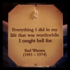 """Everything I did in my life that was worthwhile I caught hell for."" Supreme court justice brown v board"