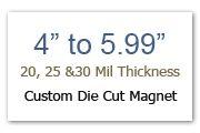 Custom Die Cut Magnets 4 to 5.99