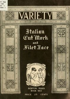 """Variety Italian Cut Work & Filet Lace"" (1916) - Online Vintage Instruction Book"