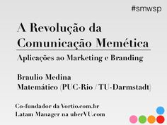 A revolução da comunicação memética - Monitoramento e análise de mídias sociais