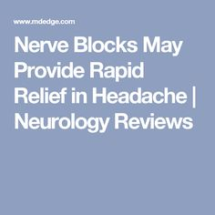 OJAI, CA—Peripheral nerve blocks are a reasonable therapeutic option for many patients with headache disorders, according to an overview provided at the Ninth A Peripheral Nerve, Head Pain, Neurology, Migraine, May, Disorders, Neuroscience