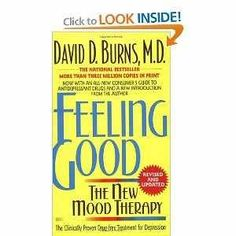 "Feeling Good: one of the 1st ""self-help"" cognitive behavioral therapy books for the masses."