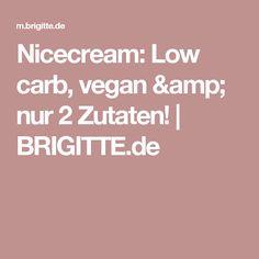 Nicecream: Low carb, vegan & nur 2 Zutaten!   BRIGITTE.de