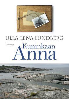 Ulla-Lena Lundberg: Kuninkaan Anna, Gummerus