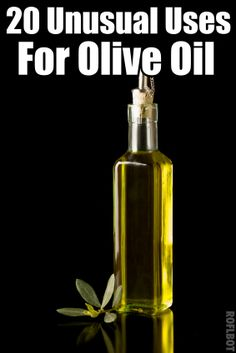 20 Unusual Uses For Olive Oil