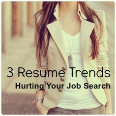 Three resume trends hurting your job search
