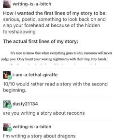 """How I imagine the rest of that to go: """"Dragons, on the other hand, will totally pester you about how you could have fixed the situation. Those assholes. Writing Humor, Book Writing Tips, Writing Prompts, Writing Ideas, Story Prompts, Funny Quotes, Funny Memes, Hilarious, Jokes"""