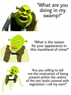 Be more specific Shrek