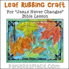 """Leaf Rubbing with Water Color Bible Craft for """"Jesus Never Changes"""" Sunday school lesson on www.daniellesplace.com where learning is fun!"""