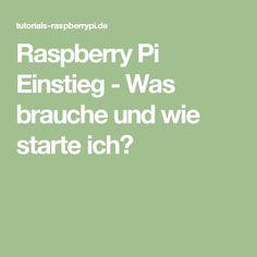 Raspberry Pi Einstieg - Was brauche und wie starte ich?