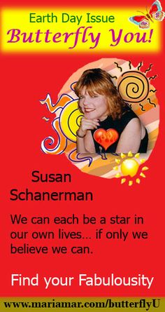 Susan Schanerman on finding your fabulousity on Earth Day. Read more at http://mariamar.com/butterflyU