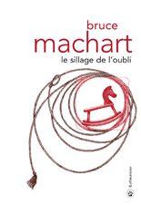 Le Sillage de l'oubli - Bruce Machart - éditions Gallmeister