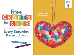 #FreeCraftsforKids at all Lakeshore Stores every Saturday, 11 a.m. - 3 p.m. Lots of Love Suncatcher