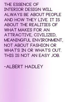 Albert Hadley Quote, Interior Design, Decorating, Interior Design Icon