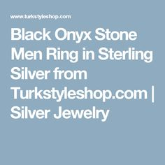Black Onyx Stone Men Ring in Sterling Silver from Turkstyleshop.com   Silver Jewelry
